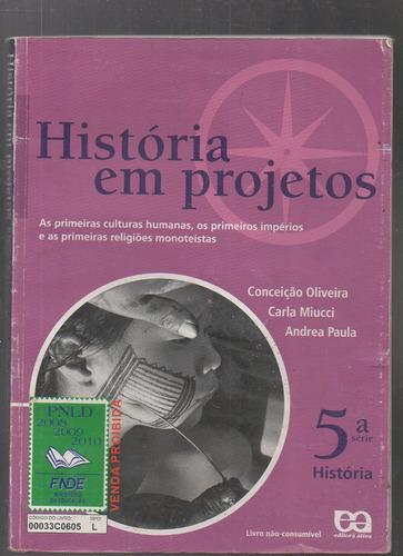 livro história em  projetos- 5 série- oliveira/miucci/paula