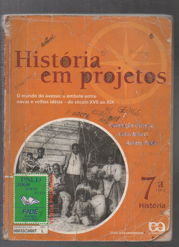 livro história em projetos- 7 série- oliveira/miucci/paula