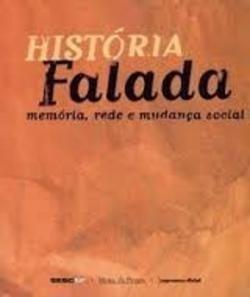livro: historia falada - memoria, rede e mudanca social - ka