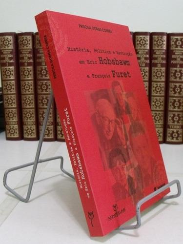 livro - história, política e revolução - priscila gomes