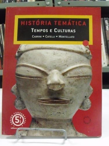 livro - história temática tempos e cultura - cabrini,cateli
