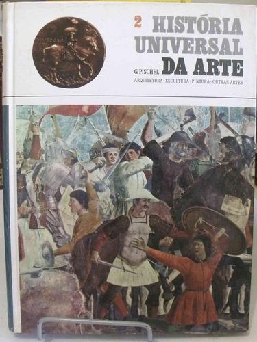 livro - história universal da arte - 2 - gina pischel