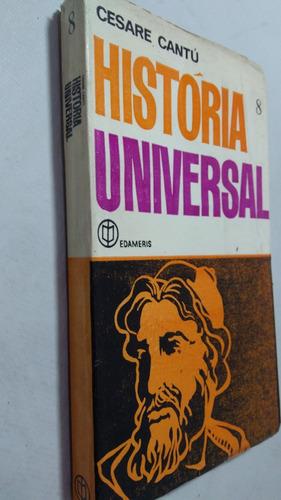 livro historia universal vol 8 - cesare cantu - desxz