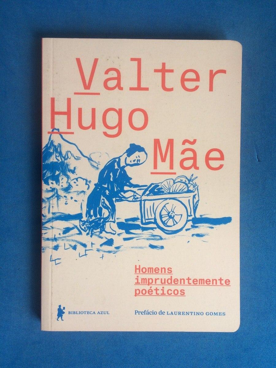 Resultado de imagem para valter hugo mae - 'Homens imprudentemente poéticos'