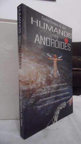 livro - humanos versus andróides - carlos ferreira da silva