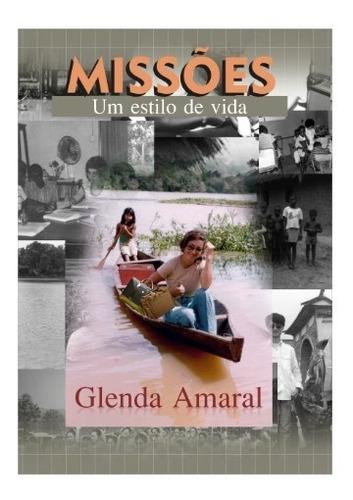 livro impresso missões um estilo de vida - glena amaral