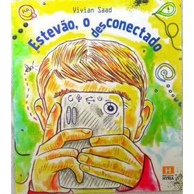 Livro Infantil - Estevão, O Desconectado - Vivian Saad