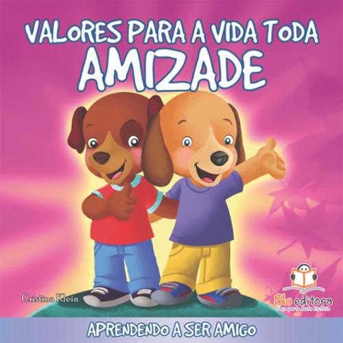 livro infantil valores para a vida toda amizade