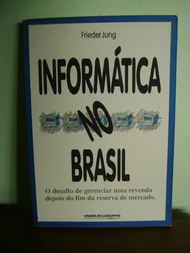 livro informática no brasil - frieder jung