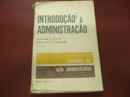 livro - introdução à administração - michael j. jucius