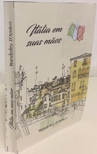 livro itália em suas mãos - wanderley d'amico