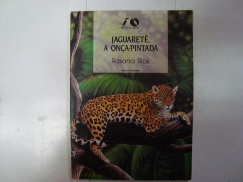livro - jaguaretê - a onça pintada - rosana rios