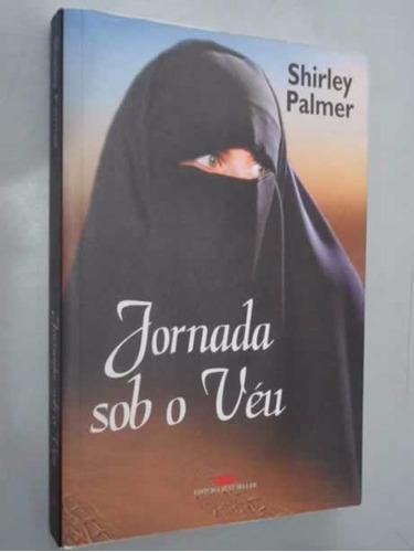 livro jornada sob o veu - shirley palmer