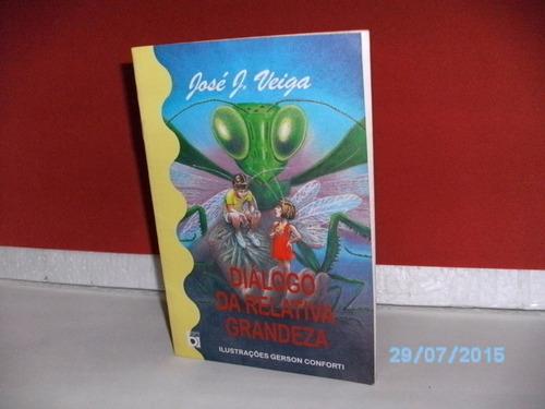 livro josé j. veiga diálogo da relativa grandeza/1995 24págs