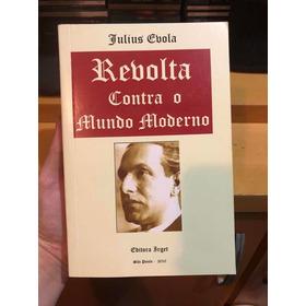 Livro Julius Evola Revolta Contra O Mundo Moderno Limitado