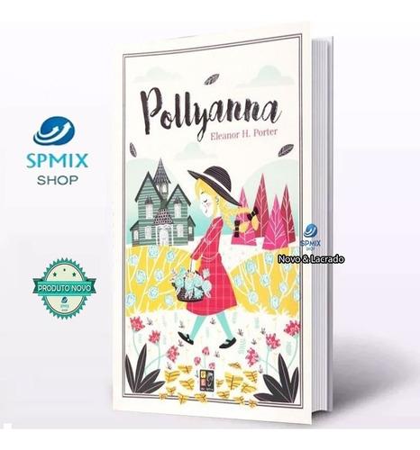 livro juvenil pollyana - eleanor h. porter - novo & lacrado