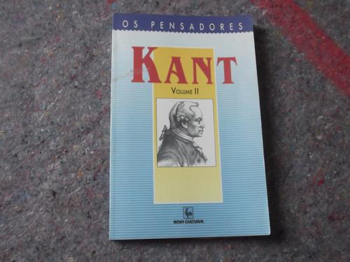 livro kant- os pensadores- vol.2