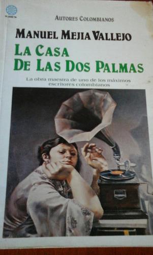livro la casa  de las dos palmas manuel meija vallejo