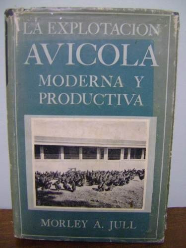 livro la explotacion avicola moderna morley a. jull 1952