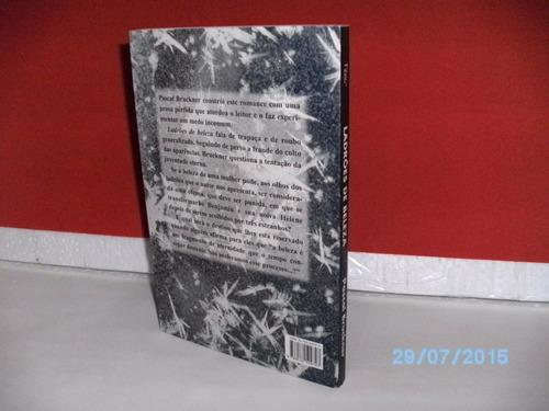 livro ladrões de beleza- pascal bruckner rocco/1999-237 págs