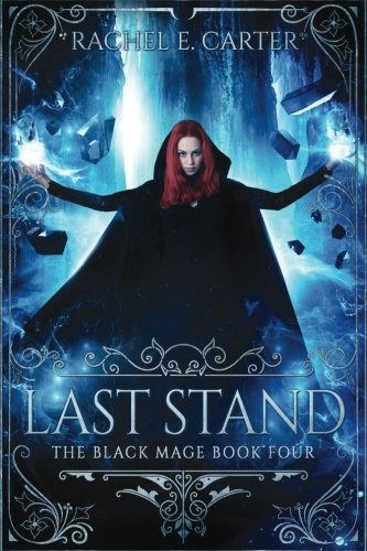 livro last stand (the black mage book 4) rachel e. carter