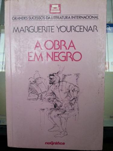 livro (le). yourcenar, marguerite - a obra em negro (b)