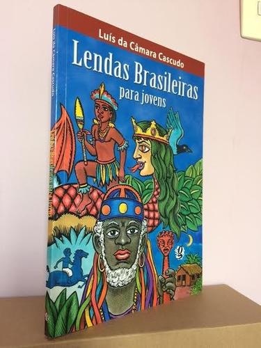 livro: lendas brasileiras para jovens luis da camara cascudo