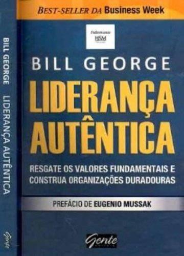 Livro - Liderança Autêntica - Bill George - R$ 23,90 em