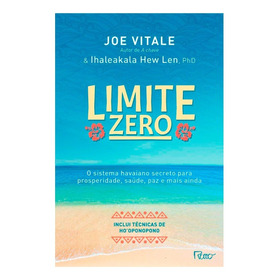 Livro Limite Zero - Joe Vitale E Ihaleakala Hew Len