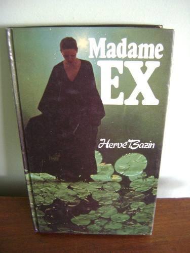 livro madame ex - hervé bazin