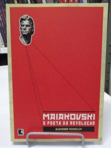 livro- maiakovski: o poeta da revolução- aleksandr mikhailov