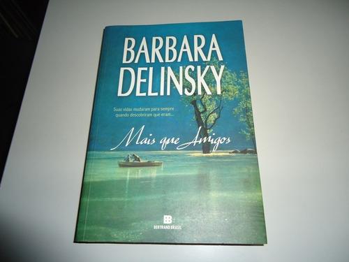 livro: mais que amigos - barbara delinsky