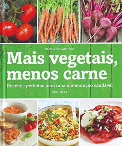 livro mais vegetais, menos carne de carolyn humphrie - novo