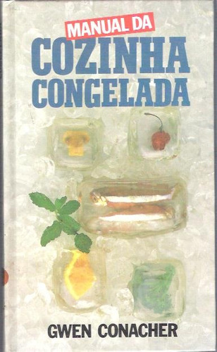 livro manual da cozinha congela gwen conacher