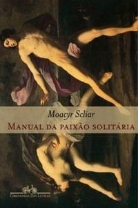 livro manual da paixão solitária. moacyr scliar