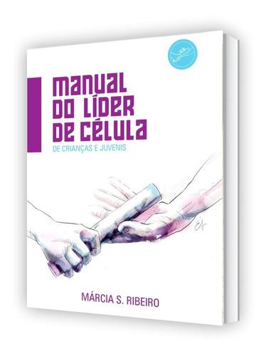 livro manual do líder de célula - márcia silva - juvenis