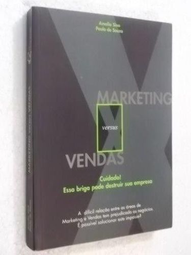 livro marketing versus vendas amalia sina
