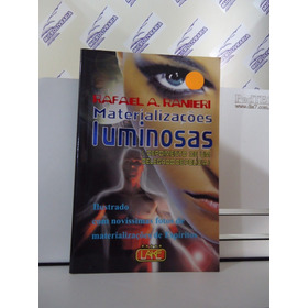 Livro Materializações Luminosas  Rafael A. Ranieri