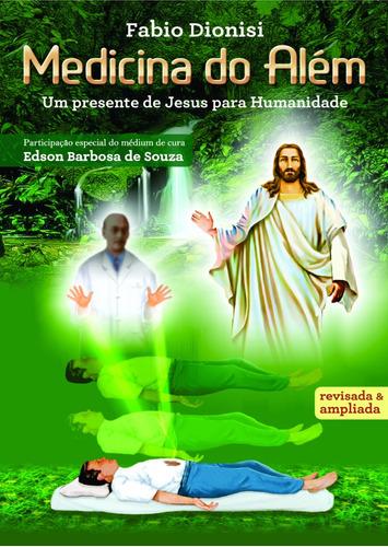 livro - medicina do além - fabio dionisi - médium edson