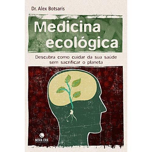 livro medicina ecológica dr. alex botsaris editora nova era