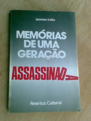 livro - memórias de uma geração assassinada - newton cuña