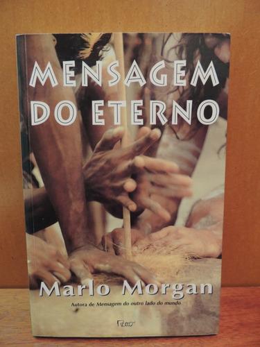 livro mensagem do eterno marlo morgan