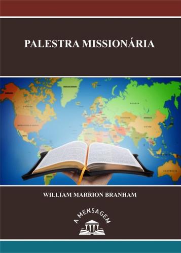 livro - mensagem palestra missionária - william m. brannham