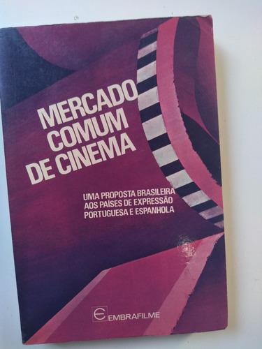 livro - mercado comum de cinema - uma proposta basileira aos