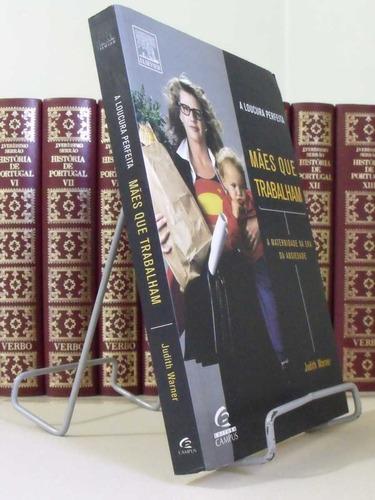 livro mães que trabalham a loucura perfeita - judith warner