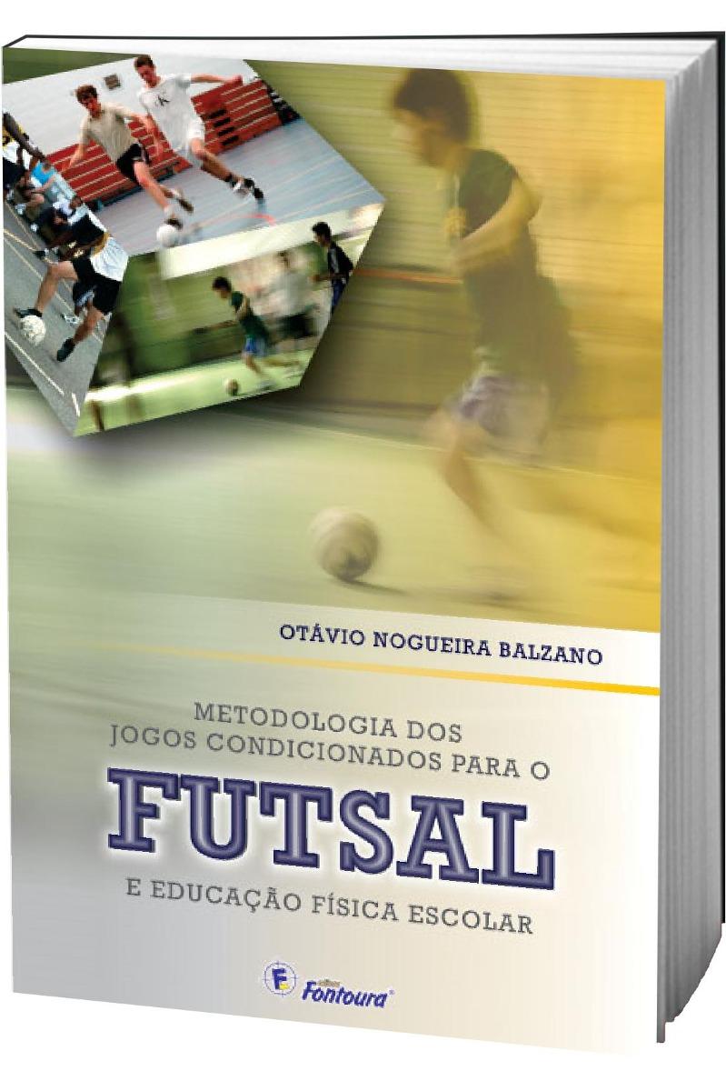 Livro Metodologia Dos Jogos Condicionados Para O Futsal - R  34 cf6c7bd26e67d