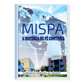 Livro Mispa: A História De Fé Continua