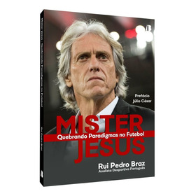 Livro Mister Jesus - Quebrando Paradigmas No Futebol