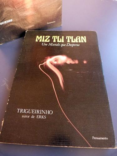 livro mistico esotérico miz tli tlan trilogia trigueirinho v