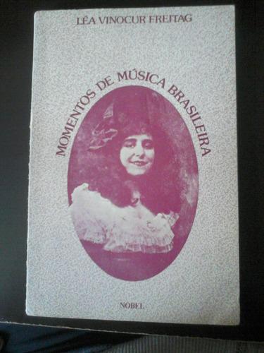 livro - momentos da música brasileira - léa vinocur freitag